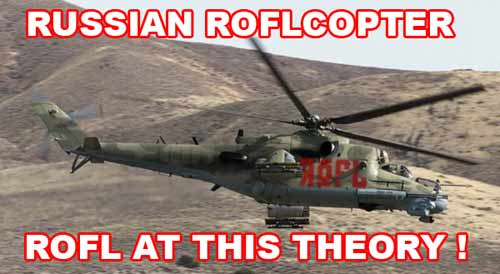Russian roflcopter roflt at your theory