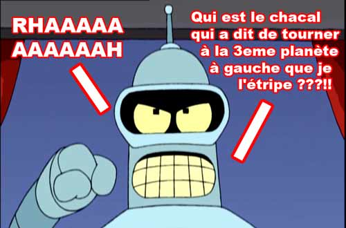 Bender en colère