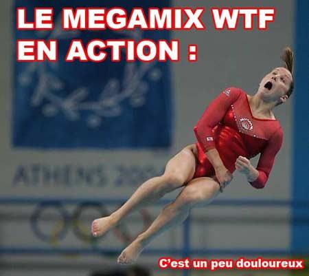 Le mégamix wtf en action