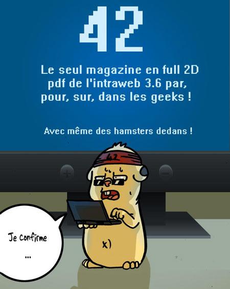 42, le magazine par, pour, sur, dans les geeks !