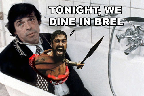 Tonight we dine in brel