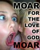 moarfortheloveofgod.jpg