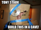 tony-stark-build-this-in-a-cave.jpg