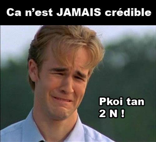 Dawson : Ca n'est JAMAIS crédible ! pkoi tan 2 N